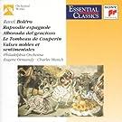 Maurice RAVEL : Bolero / Rhapsodie espagnole / Le Tombeau de Couperin / Valses nobles et sentimentales / Alborada del G.