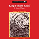 King Fisher's Road | Shepard Rifkin