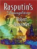 Rasputin's Daughter (1597224677) by Alexander, Robert