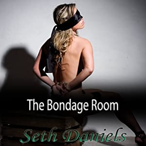 The Bondage Room: An Erotic BDSM Fantasy Audiobook