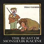 Beast of Monsieur Racine | Tomi Ungerer