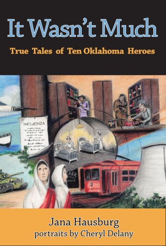 Title: It Wasnt Much True Tales of Ten Oklahoma Heroes