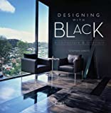 Designing With Black: Architecture & Interiors