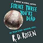 Strike Three, You're Dead: A Harvey Blissberg Mystery, Book 1 | R. D. Rosen