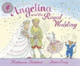 Angelina and the Royal Wedding (Angelina Ballerina) Katharine Holabird