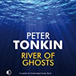 River of Ghosts (       UNABRIDGED) by Peter Tonkin Narrated by Jonathan Keeble