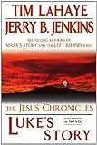 Luke's Story: The Jesus Chronicles