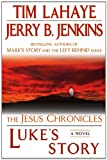 Luke's Story: The Jesus Chronicles (Jesus Chronicles (Berkley)) (0425232190) by LaHaye, Tim