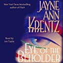 Eye of the Beholder (       UNABRIDGED) by Jayne Ann Krentz Narrated by Jen Taylor