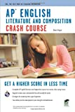 AP English Literature & Composition Crash Course (Advanced Placement (AP) Crash Course) (0738607827) by Hogue, Dawn
