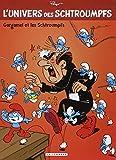 L'Univers des Schtroumpfs - tome 1 - Gargamel et les Schtroumpfs