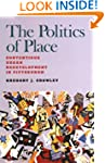 The Politics of Place: Contentious Ur...