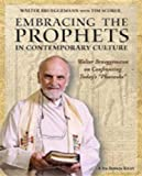 """Embracing the Prophets in Contemporary Culture Participants Workbook: Walter Brueggemann on Confronting Todays """"Pharaohs"""""""