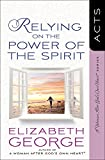 Relying on the Power of the Spirit: Acts (A Woman After God's Own Heart)