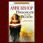 Daughter of the Blood: Black Jewels, Book 1 (       UNABRIDGED) by Anne Bishop Narrated by John Sharian