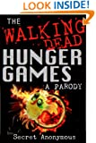 The Walking Dead Hunger Games PARODY (Secret Anonymous Parodies Book 2)