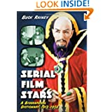 Serial Film Stars: A Biographical Dictionary, 1912-1956