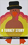 A Turkey Story: Written and Illustrated by: