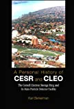 img - for A Personal History of Cesr and Cleo: The Cornell Electron Storage Ring and Its Main Particle Detector Facility book / textbook / text book