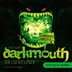 Darkmouth - Der Legendenjäger 1 | Shane Hegarty