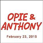 Opie & Anthony, Esther Ku and Joe Piscopo, February 23, 2015 | Opie & Anthony