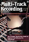 Brent Hurtig Multi-Track Recording for Musicians (Keyboard Magazine Library for Electronic Musicians)