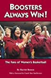 img - for Boosters Always Win! The Fans of Women's Basketball by Benson, Harriet (2003) Paperback book / textbook / text book