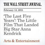 'The Last Five Years': The Little Film That Landed Big Star Anna Kendrick | Stefanie Cohen