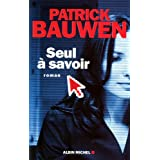 Seul � savoirpar Patrick Bauwen