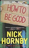How to Be Good (014100858X) by HORNBY, NICK