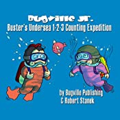 Buster's Undersea 1-2-3 Counting Expedition for Beginning Beginners: Bugville Jr. Learning Adventures | Robert Stanek