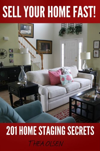 Book: Sell Your Home Fast - 201 Home Staging Secrets by Thea Olsen