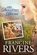 Her Daughter's Dream: 2 (Marta's Legacy) by Francine Rivers cover image