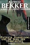 Patricia Vanhelsing und die Burg der Tempelritter (Ein Patricia Vanhelsing Roman)
