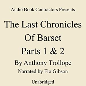The Last Chronicle of Barset, Parts 1 & 2 | [Anthony Trollope]