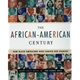 The African-American Century : How Black Americans Have Shaped Our Country