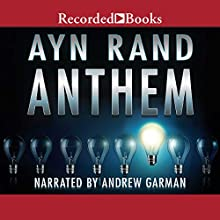 Anthem Audiobook by Ayn Rand Narrated by Andrew Garman