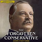 The Forgotten Conservative: Rediscovering Grover Cleveland | [John Pafford]