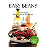 Easy Beans: Fast and Delicious Bean, Pea, and Lentil Recipes, Second Edition ~ Trish Ross