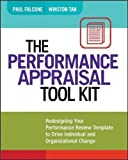 img - for The Performance Appraisal Tool Kit: Redesigning Your Performance Review Template to Drive Individual and Organizational Change book / textbook / text book