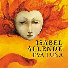 Eva Luna Audiobook by Isabel Allende Narrated by Juanita Devis