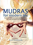 Swami Saradananda Mudras for Modern Life: Boost Your Health, Re-Energize Your Life, Enhance Your Yoga and Deepen Your Meditation