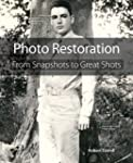 Photo Restoration: From Snapshots to...