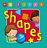 My First Shapes Board Book: Bright, Colorful First Topics Make Learning Easy and Fun. for Ages 0-3. (Award My First Books)