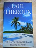 Happy Isles of Oceania, The (0140159762) by Theroux, Paul