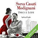 Dieci e Lode Audiobook by Sveva Casati Modignani Narrated by Pierpaolo De Mejo