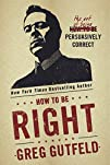 How To Be Right: The Art of Being Per…