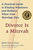 img - for Divorce Is a Mitzvah: A Practical Guide to Finding Wholeness and Holiness When Your Marriage Dies by Netter, Rabbi Perry(August 1, 2002) Paperback book / textbook / text book