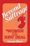 Beyond Suffrage: Women in the New Deal