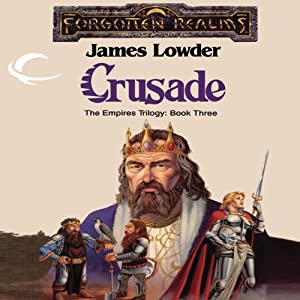 Crusade: Forgotten Realms: Empires Trilogy, Book 3 | [James Lowder]